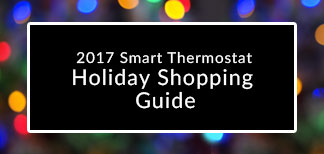 2017 Smart Thermostat Shopping' Guide
